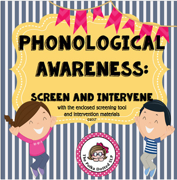 Phonological Awarness  - Screen and Intervene
