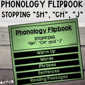 "Phonology Flipbook: Stopping of ""SH"", ""CH"", ""J"" (Blackline, No Cut!)"