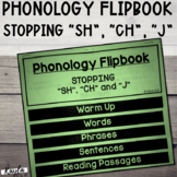 "Phonology Flipbook: Stopping of ""SH"", ""CH"", ""J"" (Blackline"