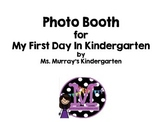 First Day in Kindergarten, photo booth fun!