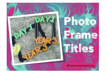 Start of Year Photo Frame Titles *FREEBIE*
