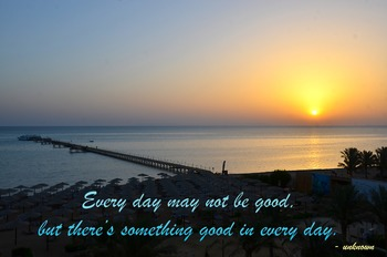 Photo Poster Every day may not be good... Inspirational Quote