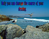 Photo Poster Only you can change the course... Inspiration