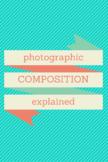 Photographic Composition Explained
