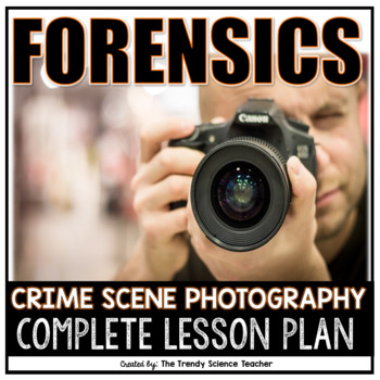Photographing the Crime Scene Lesson Plan and Activity [FORENSICS]