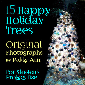 Photographs & Clipart: 15 HAPPY HOLIDAY Christmas Trees: FREE Download - EnJoY!