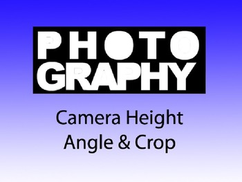 Photography 1: Camera Height, Angle & Crop