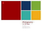 Photography 1st 8 Tips