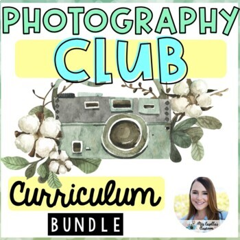 Photography Club Curriculum (Lesson Plans, Portfolio, Pres