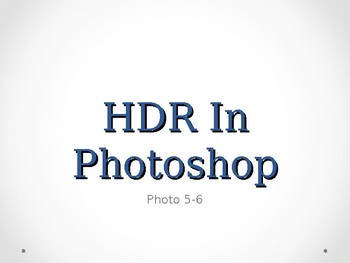 Photography:  Editing HDR images in Photoshop