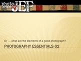Photography Essentials 02 - Photographic Elements