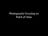 Photography - Point of View