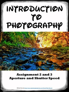 Photography Lessons 2 and 3: Aperture and Shutter Speed