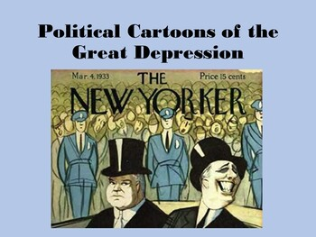 SEEING THE GREAT DEPRESSION: HOW TO ANALYZE ITS PHOTOS AND POLITICAL CARTOONS