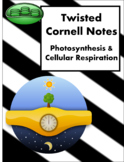 Photosynthesis & Cellular Respiration Twisted Cornell Notes