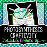 Photosynthesis Foldable Craftivity & Writing Prompt