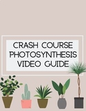 Photosynthesis: Crash Course Biology #8 Video Guide