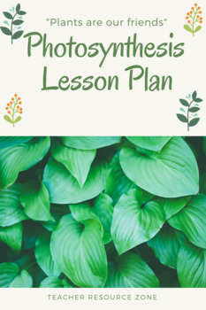 "Photosynthesis: ""Plants are our friends"""