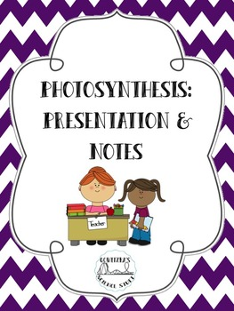 Photosynthesis: Presentation and Notes