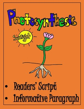 Photosynthesis - Readers' Script and Informative Paragraph