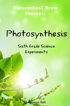 Photosynthesis: Sixth Grade Science Experiments