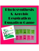 Photosynthesis and Aerobic Respiration Equation Card Game