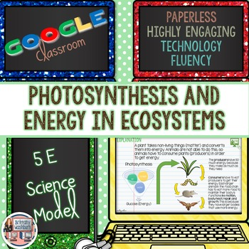 Photosynthesis and Energy in Ecosystems 5E Science Unit