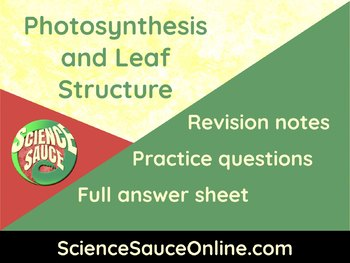 Photosynthesis and Leaf Structure - Handout and practice questions