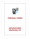 Phrasal Verbs - Adventures Growing Up