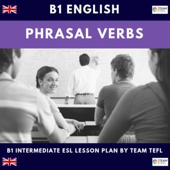 Phrasal Verbs B1 Intermediate Lesson Plan For ESL