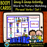 Phrasal Verbs   Word to Picture Match   Boom Cards   Set 1