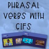 Phrasal Verbs with GIFs