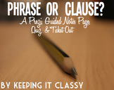 Phrase or Clause?  A Prezi, Guided Notes, Quiz, & Ticket Out