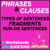 Phrases   Clauses   Types of Sentences   Fragments & Run-o