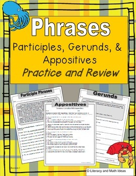 Phrases:  Participles, Gerunds, and Appositives Practice and Review