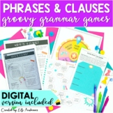 Phrases and Clauses Activity Groovy Grammar Games DIGITAL