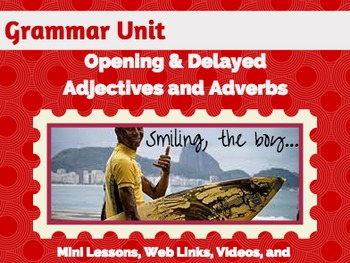 Phrases and Clauses Unit: Adjective and Adverbs (Opening and Delayed)
