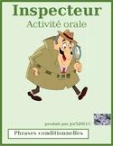 Phrases conditionnelles (Conditional sentences) Inspecteur Speaking activity