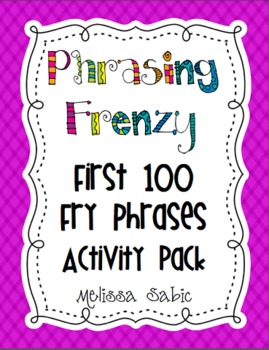Phrasing Frenzy! First 100 Fry Phrases Activity Pack