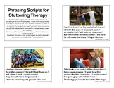Phrasing Scripts for Stuttering Therapy