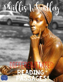 Phillis Wheatley Differentiated Reading Passages & Questions