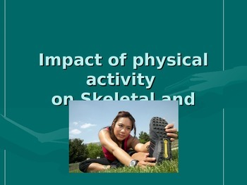 Physical Activity and Impact on Muscular/Skeletal System