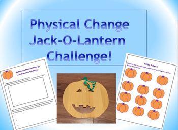 Physical Change Jack-O-Lantern Challenge!