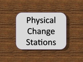Physical Change Stations