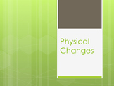 Physical Changes Powerpoint