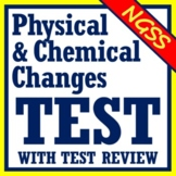 Physical and Chemical Changes Test Middle School NGSS MS-PS1-2 MS-PS1-5