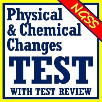 Physical Changes & Chemical Reactions Test Assessment NGSS MS-PS1-2 MS-PS1-5