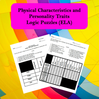 Physical Characteristics and Personality Traits Logic Puzzles (ELA/ELL)