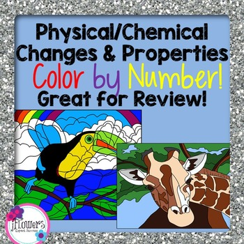 Physical/Chemical Changes & Properties Color by Number! Great for Review!