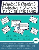 Physical & Chemical Properties & Changes Matching Task Cards